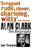 Alan Clark, Ion Trewin, 0753827069