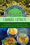 Beyond Cannabis Extracts: The Handbook to DIY