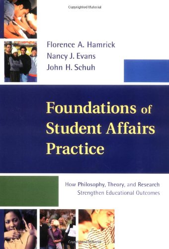 Foundations of Student Affairs Practice: How Philosophy,...
