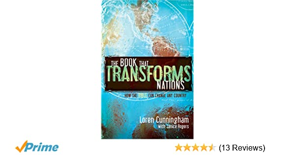 The Book That Transforms Nations: The Power of the Bible to