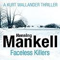 Faceless Killers: An Inspector Wallander Mystery Hörbuch von Henning Mankell Gesprochen von: Sean Barrett