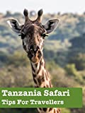Clip: Tanzania Safari Tips For Travellers