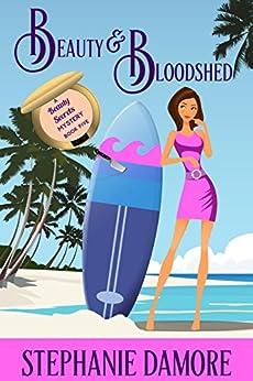 Beauty & Bloodshed: A romantic, cozy mystery: Beauty Secrets Mystery Book 5 by [Damore, Stephanie]