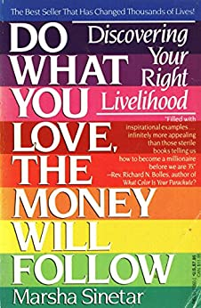 Do What You Love, The Money Will Follow: Discovering Your Right Livelihood by [Sinetar, Marsha]