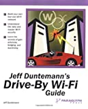 Jeff Duntemann's Drive-by Wi-Fi Guide, Duntemann, Jeff, 1932111743