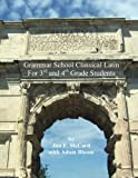 Grammar School Classical Latin: For 3rd and 4th