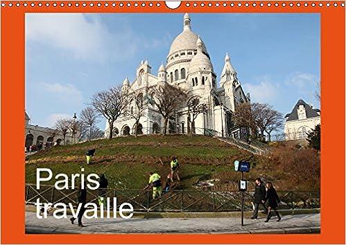 En ligne Paris Travaille 2017: Photos de Paris Qui Travaille, Vu avec Humour, Sensibilite par Capella MP pdf, epub