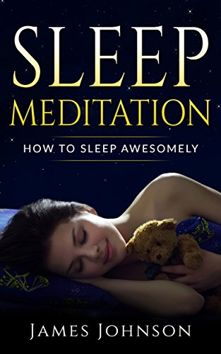 Sleep Meditation: How To Sleep Awesomely