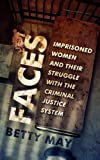 img - for Faces: Imprisoned Women and Their Struggle with the Criminal Justice System book / textbook / text book