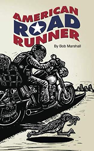 American Road Runner: Man. Machine. Road. ()