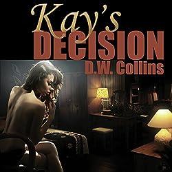 Kay's Decision