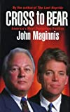 Cross to Bear, John Maginnis, 145561629X