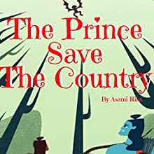 The Prince Save the Country Audiobook by Asami Rika Narrated by Omri Rose
