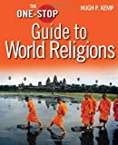 One-Stop Guide to World Religions, Hugh P. Kemp, 0745955096