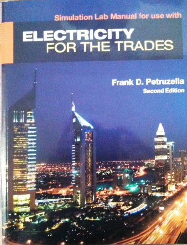Simulation Lab Manual for use with Electricity for the Trades 2nd Edition