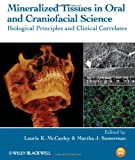Mineralized Tissues in Oral and Craniofacial Science : Biological Principles and Clinical Correlates, , 0470958332