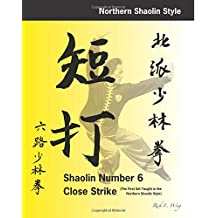 Shaolin #6 Close Strike: The First Set Taught in the Northern Shaolin Style