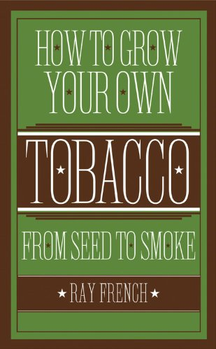 How-to-Grow-Your-Own-Tobacco-From-Seed-to-Smoke