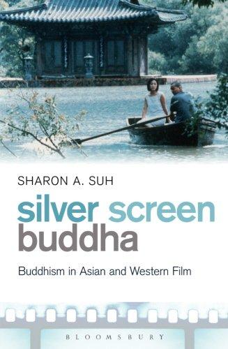 Silver Screen Buddha: Buddhism in Asian and Western Film