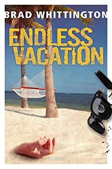 Endless Vacation by [Whittington, Brad]