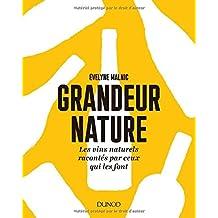 Grandeur Nature: les Vins Naturels Racontés Par Ceux Qui les Font