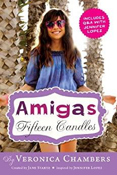 Amigas:  Fifteen Candles by [Chambers, Veronica]