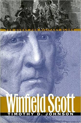 dc645d57a7b1 Winfield Scott  The Quest for Military Glory (Modern War Studies)  Timothy  D. Johnson  9780700621064  Amazon.com  Books