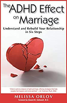 The ADHD Effect on Marriage: Understand and Rebuild Your Relationship in Six Steps by [Orlov, Melissa]