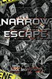 Narrow Escape, Isaac Jean-Pierre, 1495347222