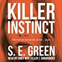 Killer Instinct Audiobook by S. E. Green Narrated by Emily Woo Zeller
