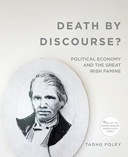 Death by Discourse?: Political Economy and the Great Irish Famine (Famine Folios) ()