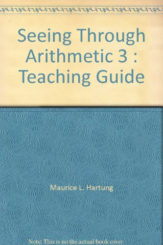 Seeing Through Arithmetic 3 : Teaching Guide