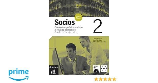 Amazon.com: Socios 2: Curso de español orientado al mundo del trabajo - Cuaderno de ejercicios (Spanish Edition) (9788484434191): Jaime Corpas, ...