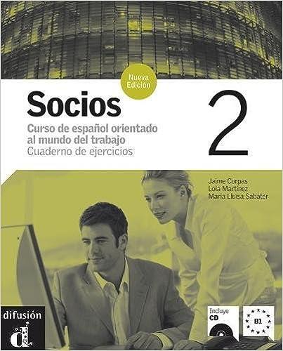 Socios 2: Curso de español orientado al mundo del trabajo - Cuaderno de ejercicios (Spanish Edition) (Spanish)