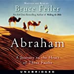 Abraham: A Journey to the Heart of Three Faiths | Bruce Feiler