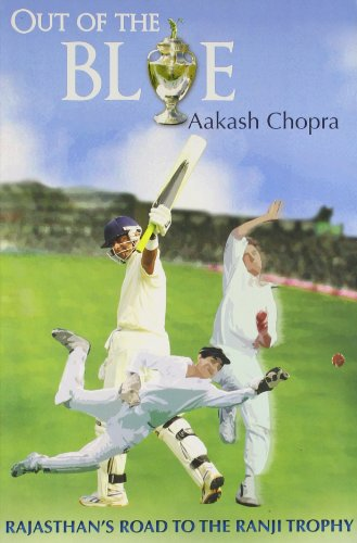 Out Of The Blue : Rajasthan's Road To The Ranji Trophy por Chopra Aakash