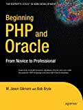 Beginning PHP and Oracle, Bob Bryla and W. Jason Gilmore, 1590597702