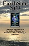 img - for EarthSafe 2022: One Artist's response to the World's Scientists' Warning to Humanity book / textbook / text book