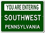The Lizton Sign Shop You Are Entering Southwest, Pennsylvania - Novelty U.S. City State Aluminum Sign - Green - 12''x18''