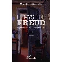Le mystère Freud: Psychanalyse et violence familiale - Essai