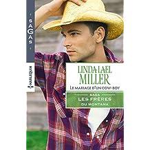 Le mariage d'un cow-boy : T2 - Les frères du Montana (French Edition)