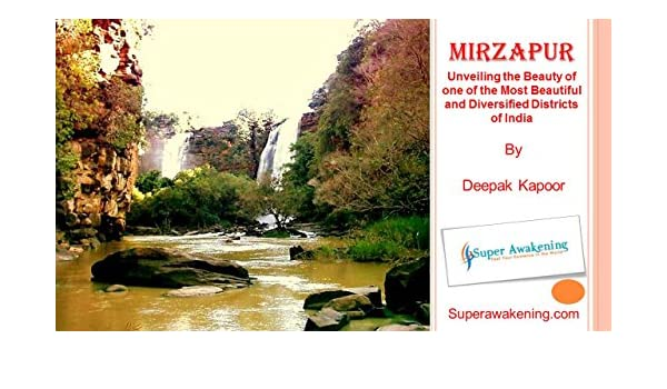 3f7f8d45f028 Amazon.com  Mirzapur  Unveiling the Beauty of One of the Most Beautiful and  Diversified Districts of India eBook  Deepak Kapoor  Kindle Store