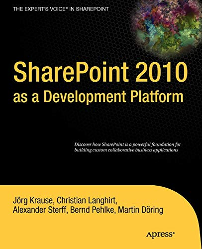SharePoint 2010 as a Development Platform (Expert's Voice in Sharepoint)