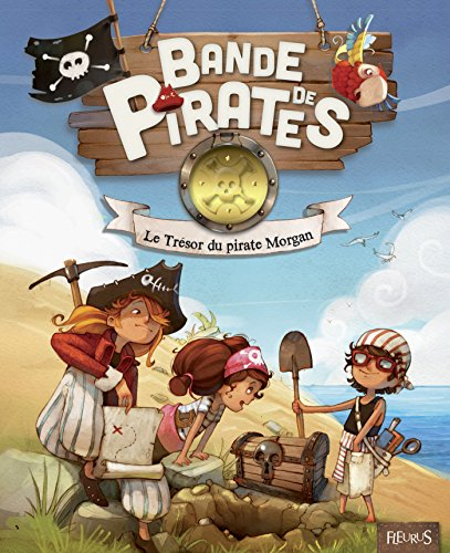 le-tresor-du-pirate-morgan-bande-de-pirates-french-edition
