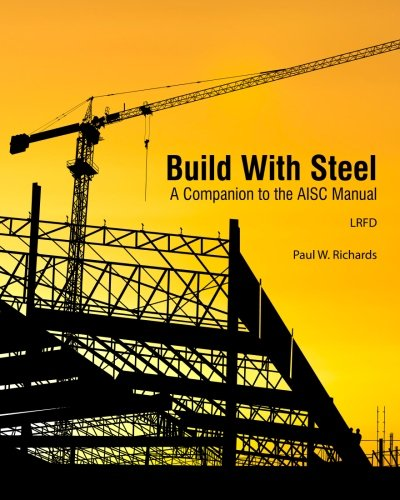 Build With Steel: A Companion to the AISC Manual