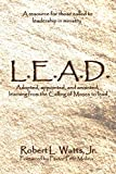 L.E.A.D.: Adopted, appointed, and anointed; learning from the Calling of Moses to lead
