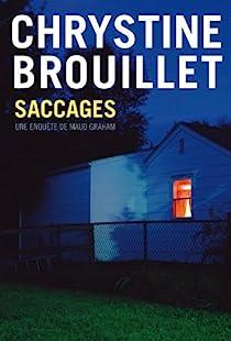 Une enquête de Maud Graham : Saccages par Brouillet