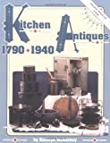 img - for Kitchen Antiques 1790-1940 book / textbook / text book