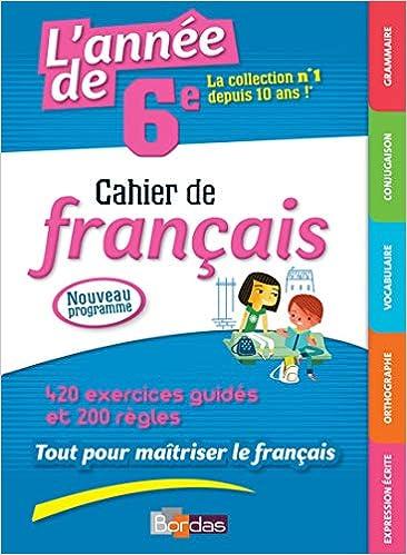 Amazon Fr L Annee De 6e Cahier De Francais Joelle Paul