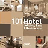 101 Hotel-Lobbies, Bars and Restaurants, Corinna Kretschmar-Joehnk and Peter Joehnk, 3037681381